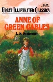 Anne of Green Gables(Great Illustrated Classics)