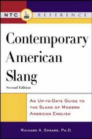 Contemporary American Slang : An Up-to-Date Guide to the Slang of Modern American English