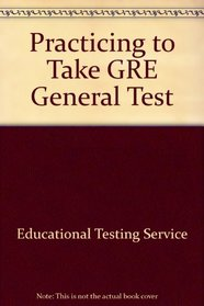 Practicing to Take GRE General Test (Practicing to Take the GRE General Test)