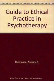 Guide to Ethical Practice in Psychotherapy