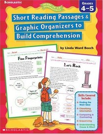 Short Reading Passages  Graphic Organizers to Build Comprehension: Grades 4 - 5