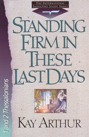 Standing Firm in These Last Days (International Inductive Study Series)