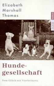 Hundegesellschaft. Vom Gl�ck mit Vierbeinern.