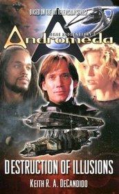 Destruction of Illusions (Gene Roddenberry's Andromeda, No 1)