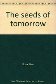 The Seeds of Tomorrow