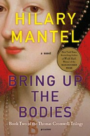 Bring Up the Bodies (Wolf Hall Trilogy, Bk 2)