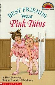 Best Friends Wear Pink Tutus (Hello Reader, Level 2)
