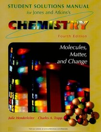 Solutions Manual for Chemistry: Molecules Matter and Change, Fourth Edition