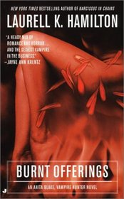 Burnt Offerings (Anita Blake, Vampire Hunter, Bk 7)