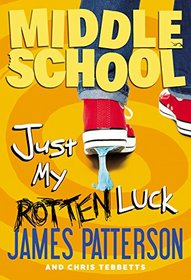 Just My Rotten Luck (Middle School, Bk 7)