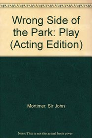 Wrong Side of the Park: Play (Acting Edition)