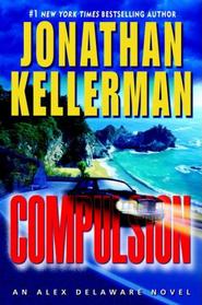 Compulsion (Alex Delaware, Bk 22)