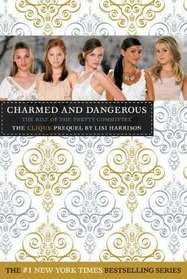 Charmed and Dangerous (Clique, Prequel)