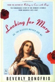 Looking for Mary: Or, the Blessed Mother and Me