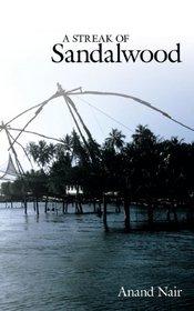 A Streak of Sandalwood