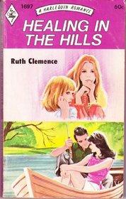 Healing in the Hills (Harlequin Romance, No 1697)