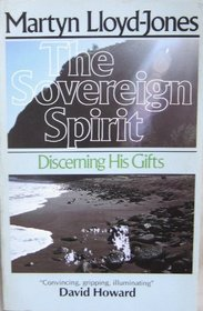 The Sovereign Spirit: Discerning His Gifts