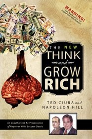 The New Think & Grow Rich: An Unauthorized Re-Presentation of Napoleon Hill's Success Classic