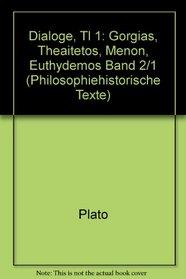 Werke: Gorgias, Theaitetos, Menon, Euthydemos Band 2/1 (Philosophiehistorische Texte) (German Edition)