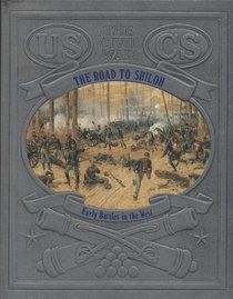 The Road to Shiloh: Early Battles in the West (Civil War)
