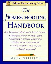 The Homeschooling Handbook (Revised 2nd Edition) (Prima's Homeschooling Series)