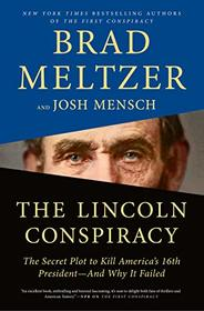 The Lincoln Conspiracy: The Secret Plot to Kill America's Sixteenth President?and Why It Failed