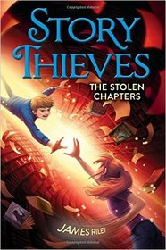 The Stolen Chapters (Story Thieves, Bk 2)