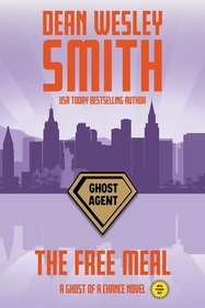 The Free Meal: A Ghost of a Chance Novel (Volume 3)
