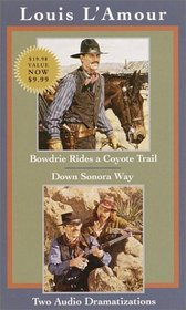 Bowdrie Rides a Coyote Trail and Down Sonara Way (Louis L'Amour)