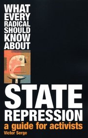 What Every Radical Should Know About State Repression: A Guide for Activists