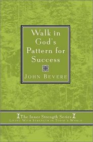 Walk in God's Pattern for Success (Inner Strenght Series, 4)