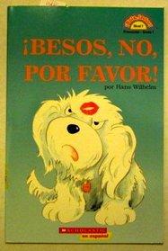 Besos, No, Por Favor (No Kisses, Please)!
