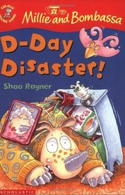 D-Day Disaster! (Colour Young Hippo: Millie & Bombassa)