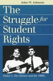 The Struggle for Student Rights: Tinker V. Des Moines and the 1960s (Landmark Law Cases and American Society)