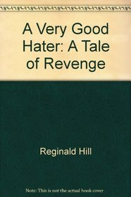 A very good hater: A tale of revenge