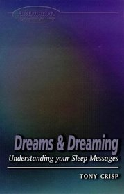 Dreams and Dreaming: Understanding Your Sleep Messages (Alternatives)