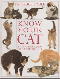 Know Your Cat: An Owner's Guide to Cat Behaviour
