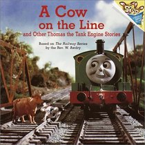 A Cow on the Line and Other Thomas the Tank Engine Stories (Thomas and Friends)