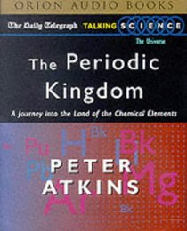 The Periodic Kingdom :  The Universe , A Journey into the Land of the Chemical Elements