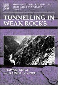 Tunnelling in Weak Rocks, Volume 5 (Geo-Engineering Book Series)