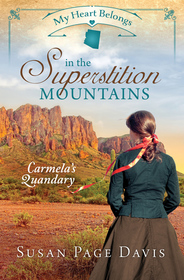 My Heart Belongs in the Superstition Mountains: Carmela's Quandry