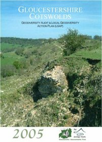 Gloucestershire Cotswolds Geodiversity Audit and Local Geodiversity Action Plan (LGAP)