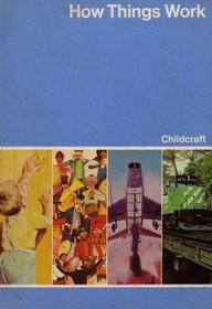 Childcraft : The How and Why Library 1974 (Volume 7: How Things Work)