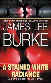 A Stained White Radiance (Dave Robicheaux, Bk 5)