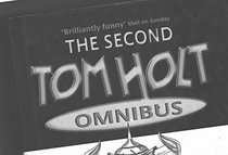 The Second Tom Holt Omnibus