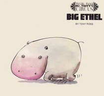 Big Ethel (Tales from Mr Toffy's circus / Tony Ross)