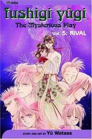 Fushigi Yugi: Rival (The Mysterious Play, Vol 5)