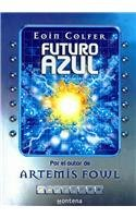 Futuro Azul/ The Supernaturalist (Infinita/ Infinite) (Spanish Edition)