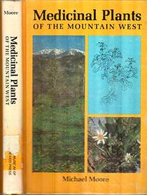Medicinal Plants of the Mountain West: A Guide to the Identification, Preparation, and Uses of Traditional Medicinal Plants Found in the Mountains, F