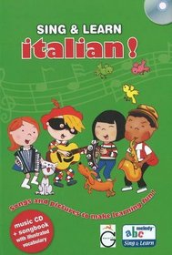 Sing and Learn Italian!: Songs and Pictures to Make Learning Fun! (English and Italian Edition)
